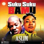 DOWNLOAD MP3: Aslim Ft Mc Ugly Boi – Suku Suku Bamu