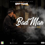 DOWNLOAD MP3: Effy Cool – Bad Man