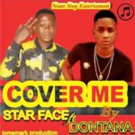 FAST DOWNLOAD: Star Face Ft Dontana – Cover Me