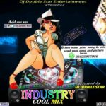 HOT MIX: DJ Double Star – Industry Cool Mixtape