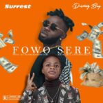 MUSIC: Surrest Ft. Destiny Boy – Fowo Sere
