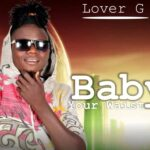 VIDEO: Lover G – See My Baby