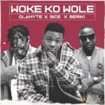 MUSIC: Olamyte Ft. 9ice & Seriki – Woke Ko Wole