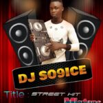 MIXTAPE: DJ So9ice – Street Hit Mixtape 08149688198