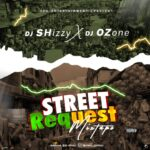 HOT MIX: Dj Shizzy X Dj Ozone – Street Rquest Mix