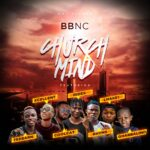 DOWNLOAD MP3: BBNCFeatTeebarn, Xcellent, Cool Cat, Ridex, Rhyms, Lhake1 and Gharberlino – CHURCH MIND