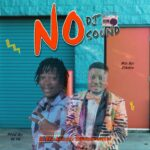 FAST DOWNLOAD: DJ Chicken Ft Dosomtin – No DJ No Sound