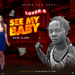 FAST DOWNLOAD: Lover G – See My Baby (Mix By DJ John)