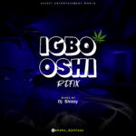 HOT BANG: Fela2 ft Dj Shizzy – Igbo Oshi refix
