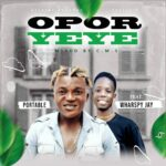 FAST DOWNLOAD: Portable Ft Wharspy Jay – Opor Yeye (Mixed By CMS)