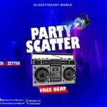 FREE BEAT – DJ OZZYTEE – PARTY SCATTER