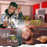 MUSIC: S Brown ft Leo Dee – Carry (Mix By Wise Bee)
