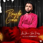 HOT BANG: LeoDee Ft. Seyi Vibez – Pray For Grace