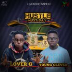 MUSIC: Lover G Ft Young Clever – Hustle Must Pay