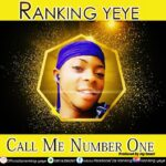 HOT BANG: Ranking Yeye – Call Me Number One (Prod by JaySmart)