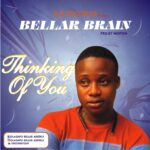 DOWNLOAD: Bellar Brain – Thinking About You
