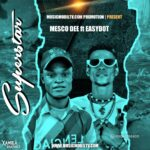 HIT JAM: Mesco Dee Ft Easy Dot – Super Star