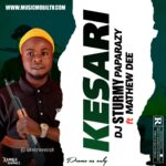 DOWNLOAD: Dj Sturmy Paparazy Ft Mathew Dee – Kesari