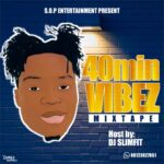 MIX: Dj Slimfit – 40Minute Vibe Mixtape