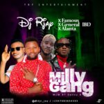 DJ R Jay Ft Famous X General IBD X Alanta – Milly Gang