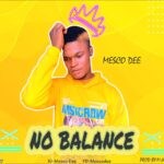 Mesco Dee – No Balance
