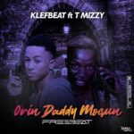 FREEBEAT: Klefbeat Ft T Mizzy – Orin Daddy Mosun Freebeat