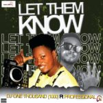 Professional Ft DJ One Thousand (1000) – Let Them Know