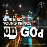 Surra boi Ft Young Prince – On God