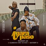 Wharspy Jay Ft Glorious Omo Mummy X Mathew D – Igara Paso