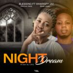 Blessing Ft Wharspy Jay – Night Dream (Mixed By CMS)