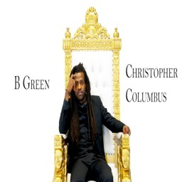 "B Green's Lyrical Conquests Produce New Single, ""Christopher Columbus"""