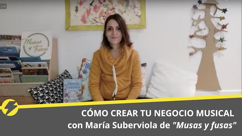 """Cómo crear tu negocio musical con María Suberviola de """"Musas y fusas"""""""