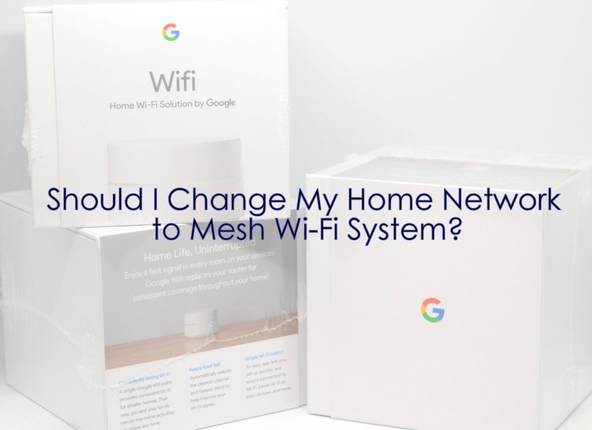 Should I Switch to Mesh Wifi System?