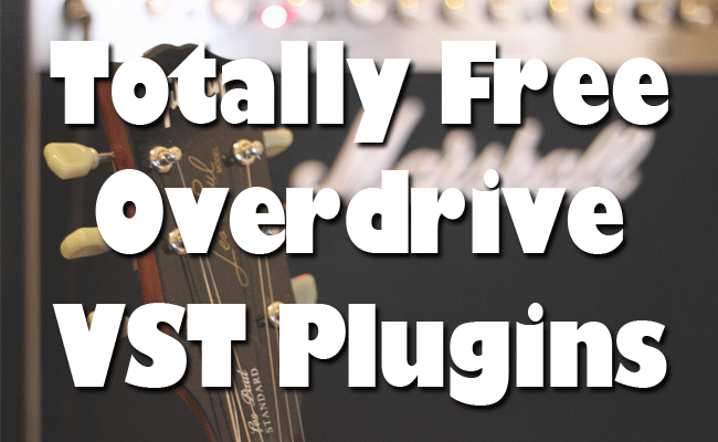 Free Overdrive, Distortion and Amp VST Plugins - Music