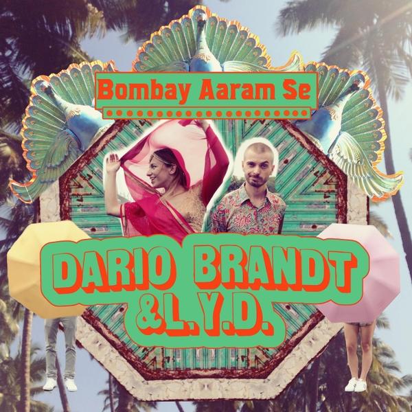 Dario Brandt & L.Y.D. - Bombay Aaram Se Artwork