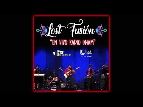 """Lost Fusión – El Camino Del Guerrero """"En Vivo Radio UNAM"""""""