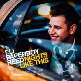 """Eli """"Paperboy"""" Reed Nights Like This"""