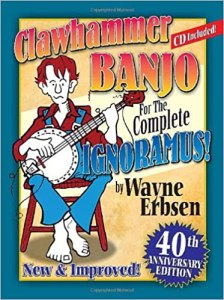Clawhammer Banjo for the Complete Ignoramus