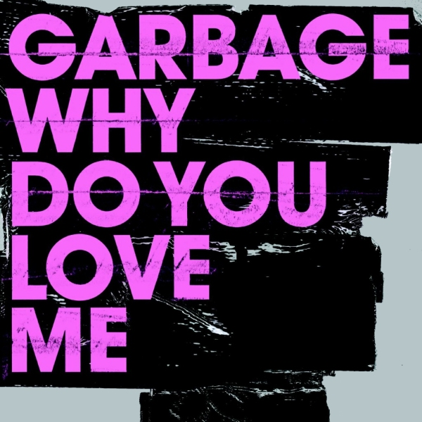 garbage-why-do-you-love-me-single-cover