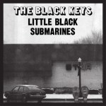 """The Black Keys announce 4th single off El Camino and debut official video for """"Little Black Submarines"""""""