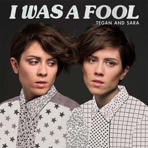 tegan-and-sara-i-was-a-fool-single-cover