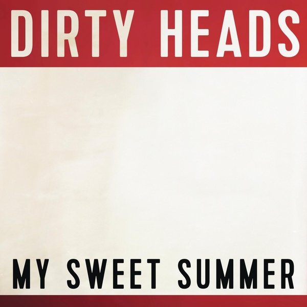 dirty-heads-my-sweet-summer-single