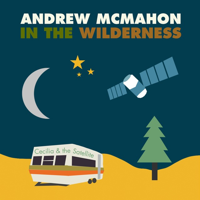 andrew-mcmahon-in-the-wilderness-cecilia-and-the-satellite