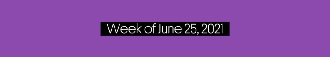 Music Trajectories Week of June 25, 2021