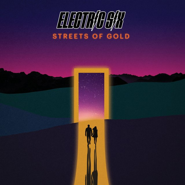 Electric Six Streets of Gold 2021 Music Trajectory