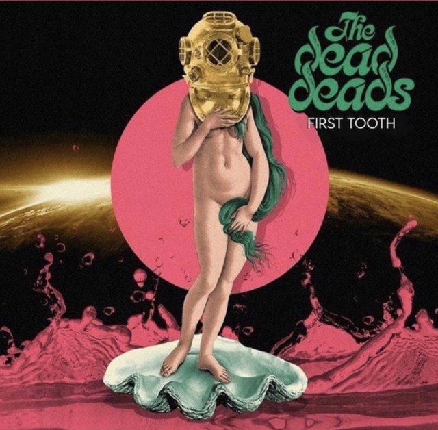 The Dead Deads First Tooth 2021 Music Trajectory