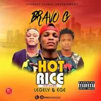 NEW MUSIC:Bravo G ft Legely &  Ege - Hot Rice
