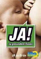 Grüne: ich sag ja zu gesundem Essen. Plakat 2005.