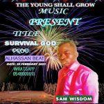 Sam Wisdom – Survival God Mp3 Download