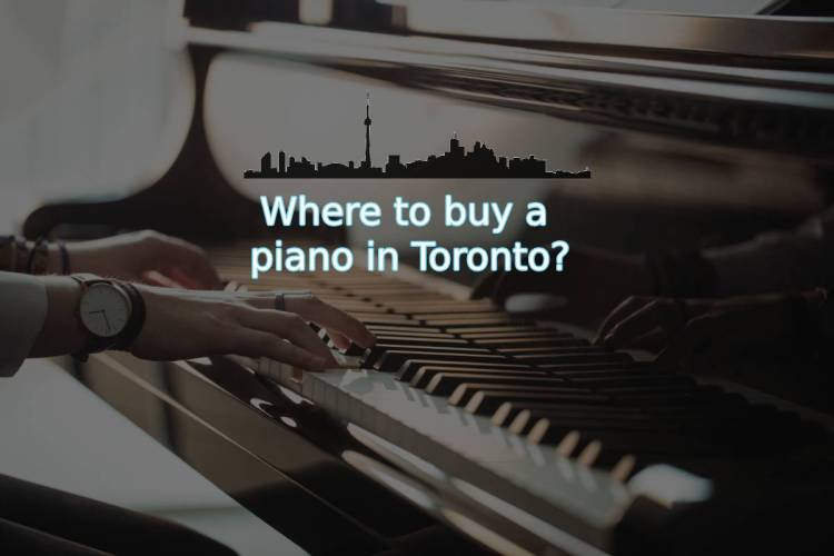Where to buy a piano in Toronto - Featured